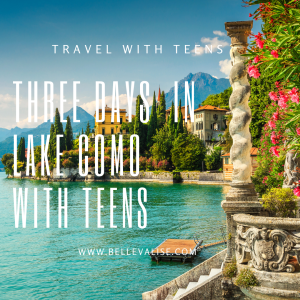 Three Day Itinerary for a Lake Como trip with teens to Ticino, Morcote.